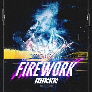อัลบัม ดอกไม้ไฟ (Firework) ศิลปิน Mirrr
