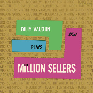 Album Billy Vaughn Plays The Million Sellers from Billy Vaughn