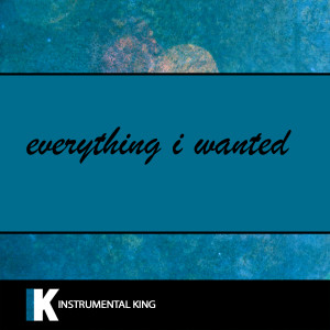Instrumental King的專輯everything i wanted (In the Style of Billie Ellish) [Karaoke Version]