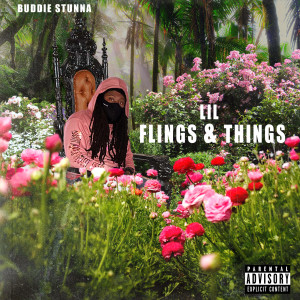 Album Lil Flings & Things (Explicit) from Buddie Stunna