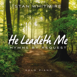 Album He Leadeth Me: Hymns By Request from Stan Whitmire