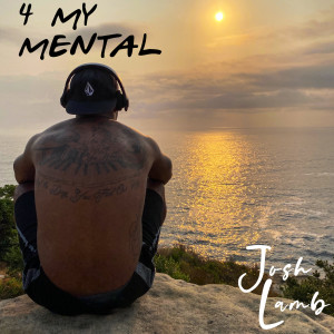 Album 4 My Mental from Josh Lamb