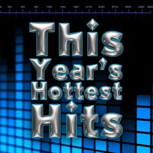 This Year's Hottest Hits