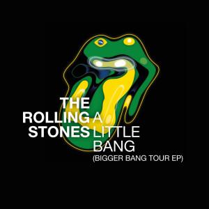 A Little Bang (Bigger Bang Tour EP) (Live) dari The Rolling Stones