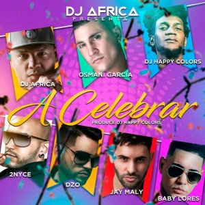 DJ Africa的專輯A Celebrar (feat. 2Nyce, DZO, Jay Maly & Baby Lores)