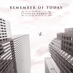 Terbang Kembali dari Remember of Today