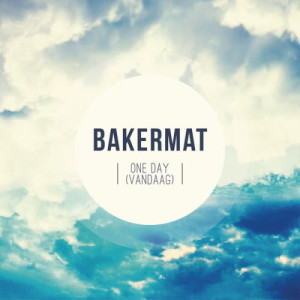 Listen to One Day (Vandaag) (Radio Edit) song with lyrics from Bakermat