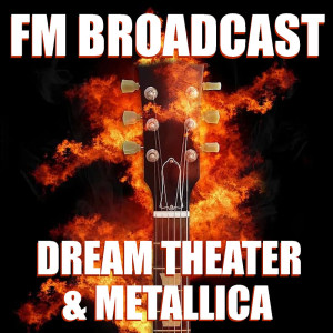FM Broadcast Dream Theater & Metallica dari Metallica