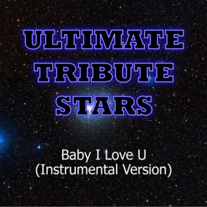 Ultimate Tribute Stars的專輯Che'Nelle - Baby I Love U (Instrumental Version)