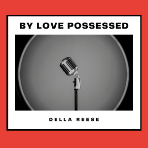 Album By Love Possessed from Della Reese