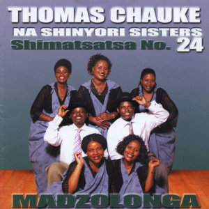 Listen to Madzolonga song with lyrics from Dr Thomas Chauke & Shinyori Sisters