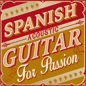 Album Spanish Acoustic Guitar for Passion from Spanish Guitar
