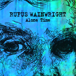 Album Alone Time from Rufus Wainwright