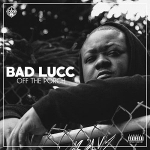 Album Off the Porch (Explicit) from Bad Lucc