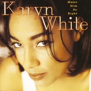 Album Make Him Do Right from Karyn White