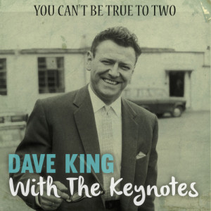 Album You Can't Be True to Two from Dave King