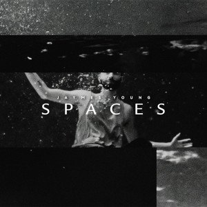 Jaymes Young的專輯Spaces