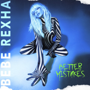 Album Better Mistakes from Bebe Rexha