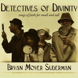 Album Detectives of Divinity from Bryan Moyer Suderman