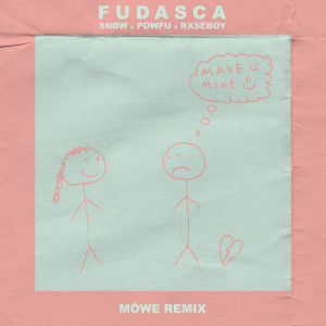 Album make you mine (Möwe Remix) from Fudasca