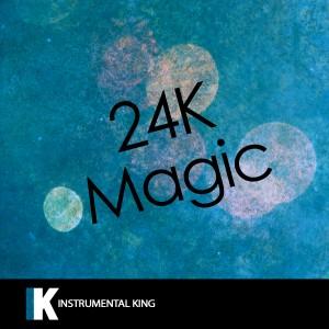 Instrumental King的專輯24K Magic (In the Style of Bruno Mars) [Karaoke Version] - Single