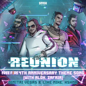 Album Reunion (Free Fire 4th Anniversary Theme Song) (with Alok & Zafrir) from Dimitri Vegas & Like Mike