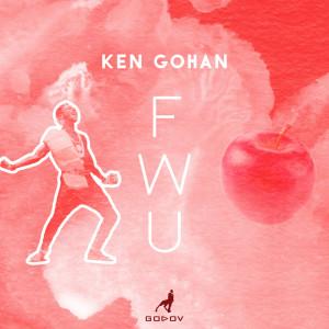Album F.W.U Freestyle from Ken Gohan