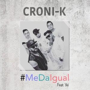 Croni-K的專輯Me da Igual