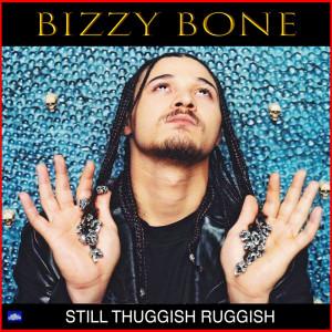 Album Still Thuggish Ruggish from Bizzy Bone