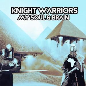 Album My Soul & Brain from Knight Warriors