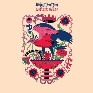 Album Defiant Order from Birdy Nam Nam