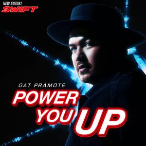 อัลบัม Power You Up - Single ศิลปิน โอ๊ต ปราโมทย์