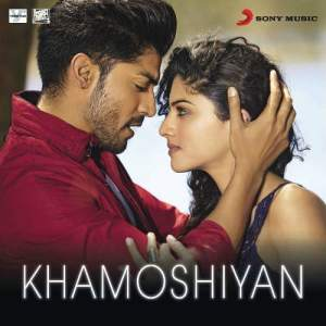 "Album Khamoshiyan (From ""Khamoshiyan"") from Jeet Gannguli, Sangeet and Siddharth Haldipur,Pranay"
