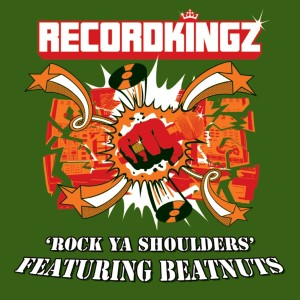 Album Rock Ya Shoulders feat. The Beatnuts (Dirty) from RECORDKINGZ