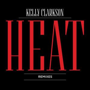 Kelly Clarkson的專輯Heat (Remixes)