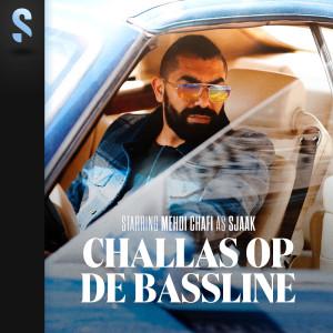 Sjaak的專輯Challas Op De Bassline (Explicit)