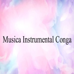 Album Música Instrumental Conga from Instrumental