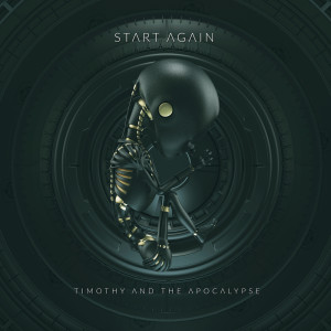 Album Start Again from Timothy and the Apocalypse