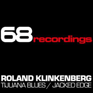 Album Tijuana Blues / Jacked Edge from Roland Klinkenberg