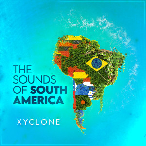 Album The Sounds of South America from Xyclone