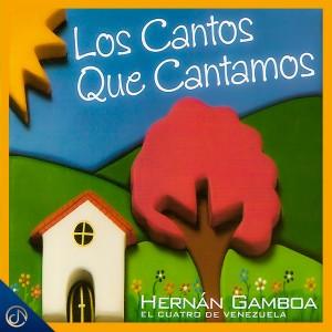 Album Los Cantos Que Cantamos from Hernán Gamboa