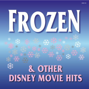 Album Frozen and Other Disney Movie Hits from Hollywood Session Singers