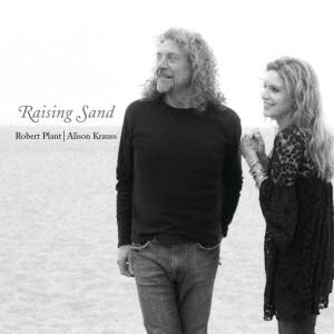 Raising Sand 2007 Alison Krauss; Robert Plant