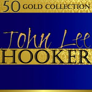 John Lee Hooker的專輯50 Gold Collection