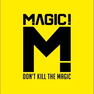 Don't Kill the Magic dari Magic!
