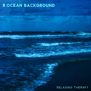 Album Ocean Background (Relaxing Therapy with Sound Waves in Water (New Age Music for Anxiety Symptoms)) from Calming Water Consort