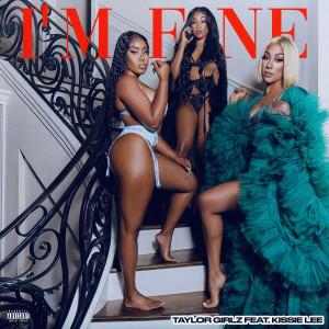 Album I'm Fine (Explicit) from Taylor Girlz