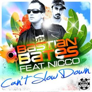 Album Can´t Slow Down [Feat. Nicco] from Bastian Bates