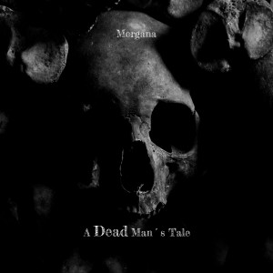 Album A Dead Man´s Tale from Morgana