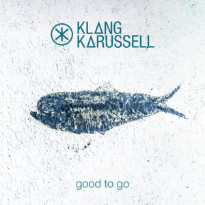Album Good To Go from Klangkarussell